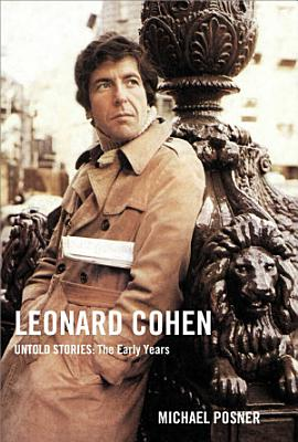 Leonard Cohen  Untold Stories  The Early Years PDF