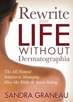 Rewrite Your Life Without Dermatographia