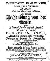 Dissertatio Praeliminaris In Scriptum Anonymi, Ex Anglico, ut dicitur, Germanice redditum, Cui Titulus: Verhandlung von der Höllen