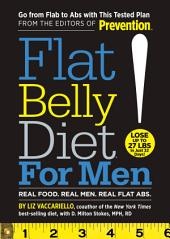 Flat Belly Diet! for Men: Real Food. Real Men. Real Flat Abs.