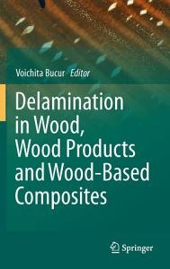 Delamination in Wood  Wood Products and Wood Based Composites