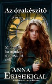 Az órakészítő: novella (Magyar kiadás): Hungarian Edition