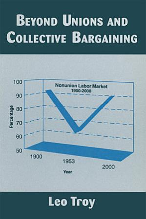 Beyond Unions and Collective Bargaining PDF