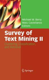 Survey of Text Mining II: Clustering, Classification, and Retrieval