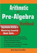 Arithmetic and Pre Algebra Workbook Book