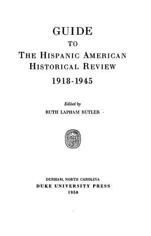Guide to the Hispanic American Historical Review  1918 1945 PDF