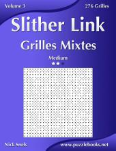 Slither Link Grilles Mixtes - Medium - Volume 3 - 276 Grilles