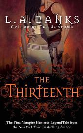 The Thirteenth: A Vampire Huntress Legend