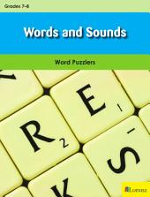 Words and Sounds: Word Puzzlers for Grades 7-8