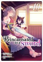 Reincarnated as a Sword (Light Novel) Vol. 10