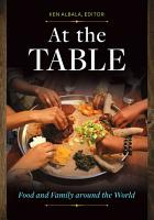 At the Table  Food and Family around the World PDF
