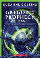 Gregor And The Prophecy Of Bane  The Underland Chronicles  2  New Edition   Volume 2
