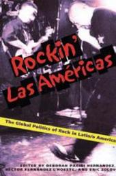 Rockin' Las Américas: The Global Politics of Rock in Latin/o America