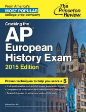 Cracking the AP European History Exam, 2015 Edition