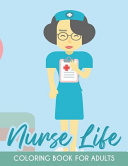 Nurse Life Coloring Book For Adults