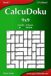 CalcuDoku 9x9 - Leicht bis Schwer - Band 7 - 276 Rätsel