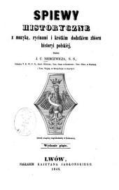 Śpiewy historyczne: Z muzyką, rycinami i krótkim dodatkiem zbioru historyi polskiéj, przez J. U. Niemcewicza, S. S.