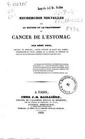 Recherches nouvelles sur la nature et le traitement du cancer de l'estomac