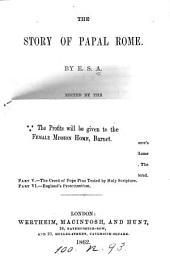 The story of papal Rome, by E.S.A., ed. by J.H. Broome
