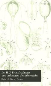 Dr. H.G. Bronn's klassen und ordnungen des thier-reichs: bd. Fortgesetzt von A. Gerstaecker. Gliederfüssler (Arthropoda) l.-2. abth. Crustacea (1.-2. hälfte) fortgesetzt von dr. A. E. Ortmann. 1866-1901