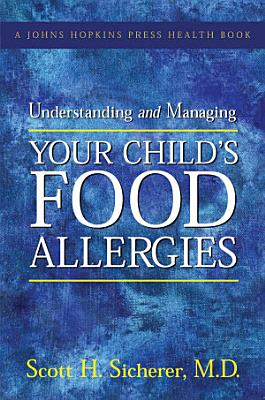 Understanding and Managing Your Child s Food Allergies