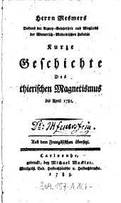 Herrn Mesmers ... Kurze Geschichte Des thierischen Magnetismus bis April 1781