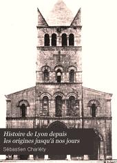 Histoire de Lyon: depuis les origines jusqu'á nos jours