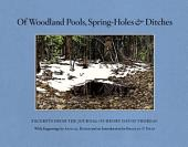 Of Woodland Pools Spring-Holes and Ditches: Excerpts from the Journal of Henry David Thoreau