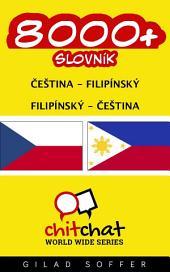 8000+ Čeština - Filipínský Filipínský - Čeština Slovník