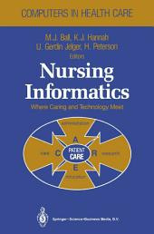 Nursing Informatics: Where Caring and Technology Meet