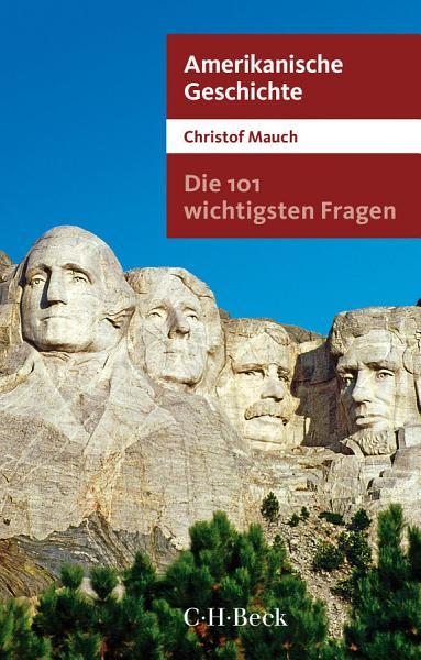 Die 101 wichtigsten Fragen   Amerikanische Geschichte PDF