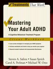 Mastering Your Adult ADHD: A Cognitive-Behavioral Treatment Program