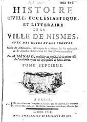 Histoire civile, ecclśiastique, et littéraire de la ville de Nismes, avec des notes et les preuves, ...