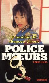 Police des moeurs no142 La Position du chapeau chinois