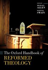 The Oxford Handbook of Reformed Theology PDF