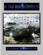 My First Book on Crocodiles