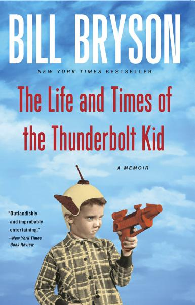 Download The Life and Times of the Thunderbolt Kid Book
