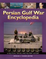 Persian Gulf War Encyclopedia  A Political  Social  and Military History PDF