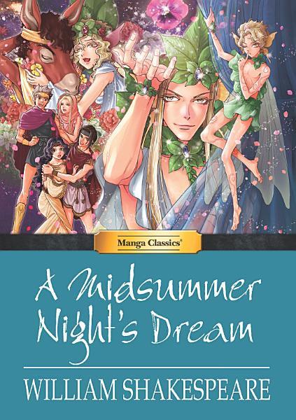Manga Classics: A Midsummer Night's Dream: Full Original Text Edition