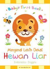 Baby's First Book: Mengenal Lebih Dekat Hewan Liar (Indonesia - Inggris)