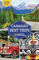 Lonely Planet Canada s Best Trips