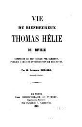 Vie du bienheureux Thomas Hélie de Biville composée au 13e siècle par Clément