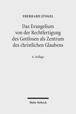 Das Evangelium von der Rechtfertigung des Gottlosen als Zentrum des christlichen Glaubens PDF