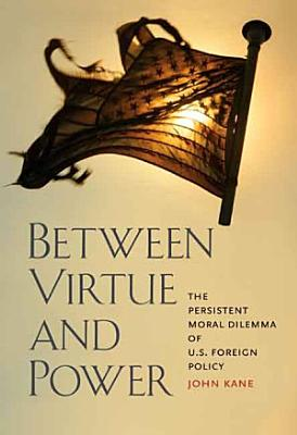 Between Virtue and Power