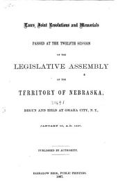 Laws, Joint Resolutions and Memorials Passed at the ... Session of the Legislative Assembly of the Territory of Nebraska