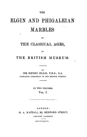 The Elgin and Phigaleian Marbles of the Classical Ages in the British Museum