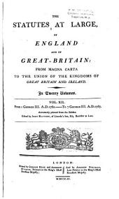The Statutes at Large, of England and of Great Britain: From Magna Carta to the Union of the Kingdoms of Great Britain and Ireland, Volume 12