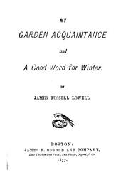 My Garden Acquaintance: And A Good Word for Winter