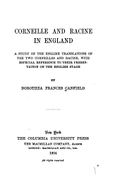 Corneille and Racine in England: A Study of the English Translations of the Two Corneilles and Racine, with Especial Reference to Their Presentation on the English Stage, Volume 6