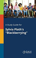 A Study Guide for Sylvia Plath s  Blackberrying  PDF